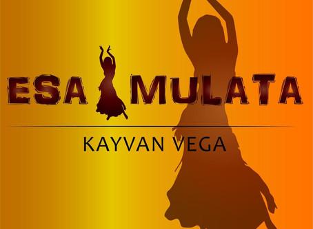 ESA MULATA - Kayvan Vega
