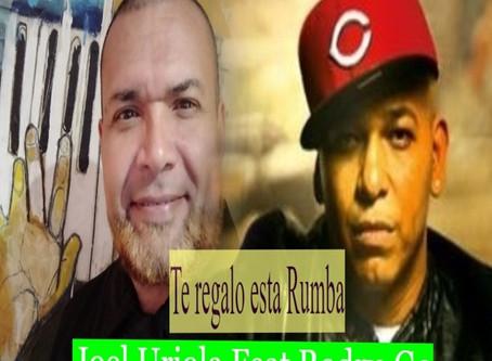 TE REGALO ESTA RUMBA - Joel Uriola y su Orquesta feat Rodrigo Rodríguez