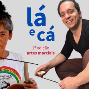 Lá e Cá #2 - Artes Marciais