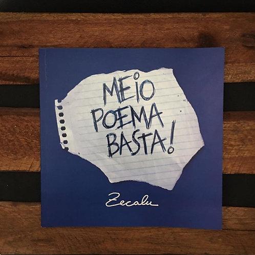 Meio Poema Basta! - Zecalu