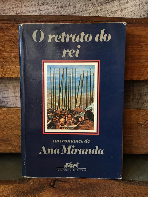O retrato do rei - Ana Miranda
