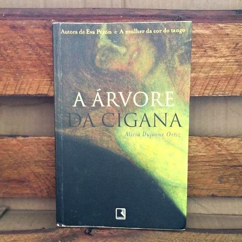 A Árvore da Cigana - Alicia Dujovne Ortiz