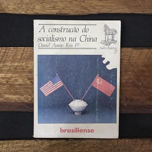 a construção do socialismo na china - daniel aarão reis