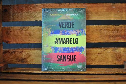 VERDE AMARELO SANGUE - FERNANDO PESTANA e ANDRE BEN NOACH