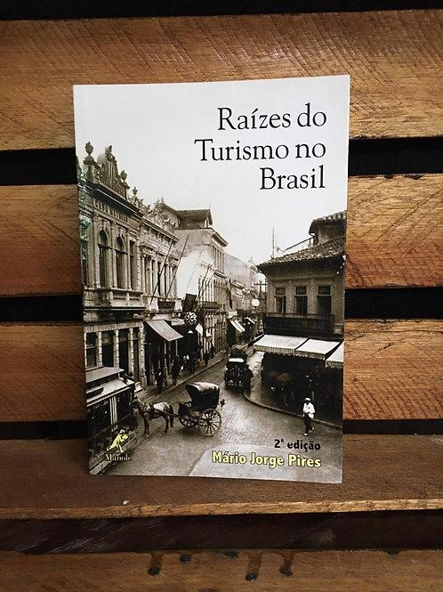 Raízes do Turismo no Brasil - Mário Jorge Pires