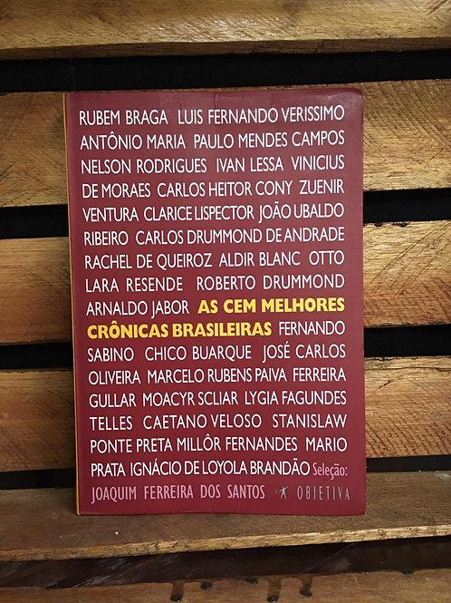 As Cem Melhores Crônicas Brasileiras - Joaquim Ferreira do Santos (org.)