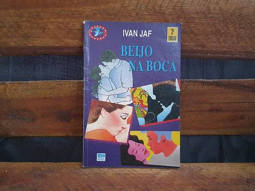 BEIJO NA BOCA - Ivan Jaf