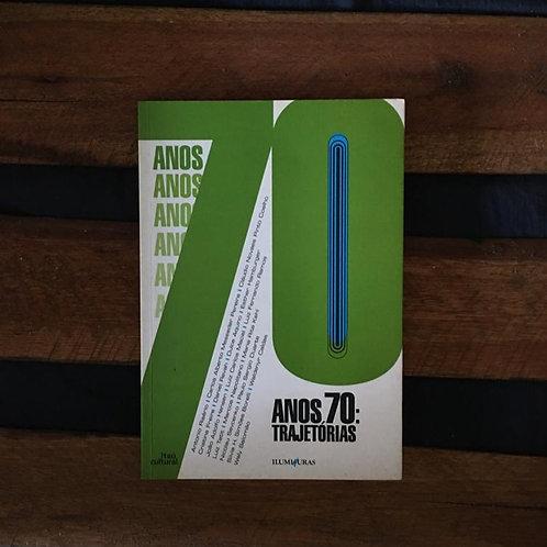 Anos 70: Trajetórias - Antonio Risério / Carlos Alberto e Outros