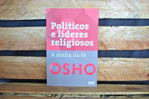 POLÍTICOS E LÍDERES RELIGIOSOS: A MÁFIA DA FÉ - OSHO