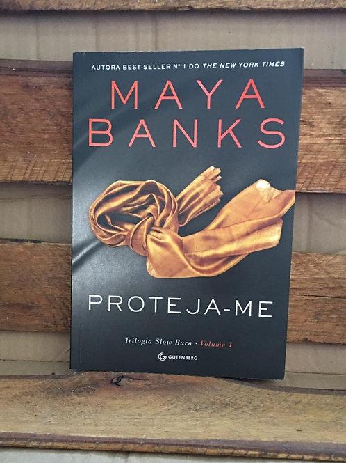 Proteja-me vol 1 trilogia slow burn  - Maya Banks
