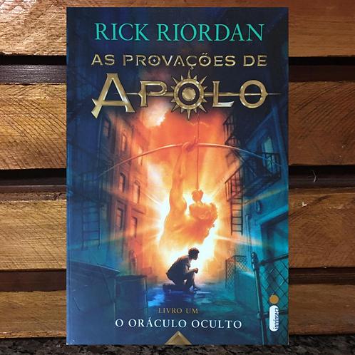 O Oráculo Oculto - As Provações de Apolo livro 1 - Rick Riordan