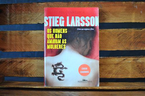 Os homens que não amavam as mulheres: Millenium 1  - Stieg Larsson
