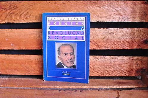 Prestes e a Revolução Social - Abguar Bastos