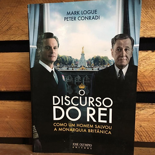 O Discurso do Rei - Mark Logue / Peter Conradi