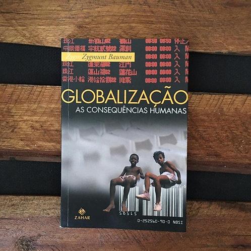 Globalização: As Consequências Humanas -  Zygmunt Bauman