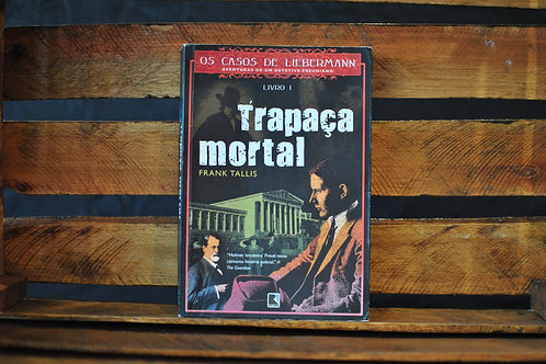 Os Casos de Liebermann - Trapaça Mortal  1 | Frank Tallis