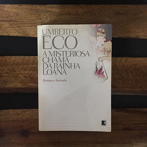 A Misteriosa Chama da Rainha Loana - Umberto Eco