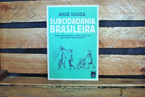 Subcidadania Brasileira - Jessé Souza