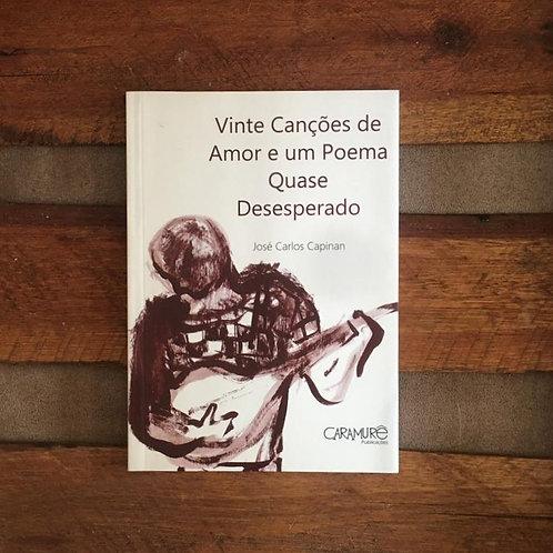 Vinte canções de amor e um poema quase desesperado  - José Carlos Capinan