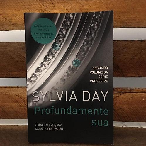 Profundamente Sua vol. 2  Série Crossfire - Sylvia Day