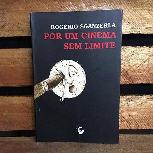 Por um cinema sem limite - Rogério Sganzerla