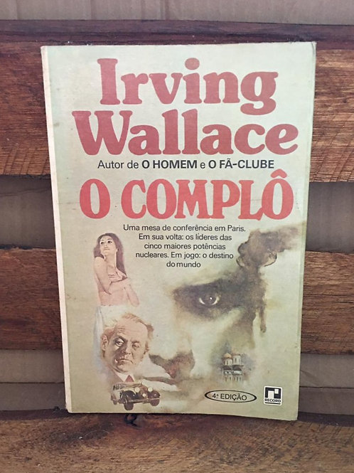 O Complô - Irving Wallace