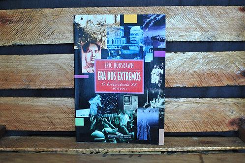 Era dos Extremos: O Breve Século XX 1914-1991 - Eric Hobsbawm