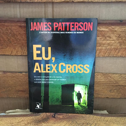 Eu , Alex Cross - James Patterson