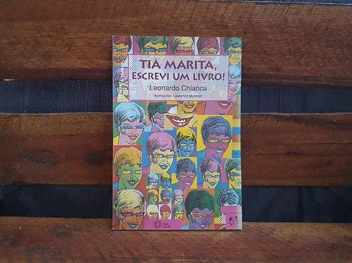 Tia Marita, Escrevi um Livro! - Leonardo Chianca