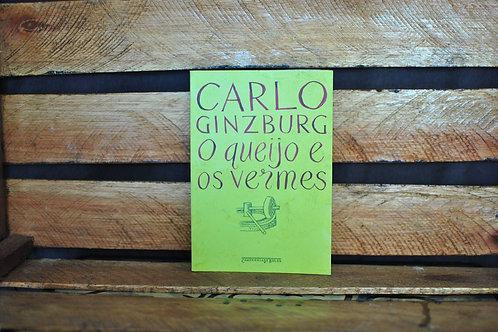 O Queijo e os Vermes - Carlo Ginzburg