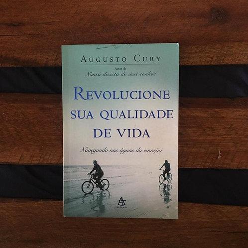 Revolucione sua Qualidade de Vida - Augusto Cury