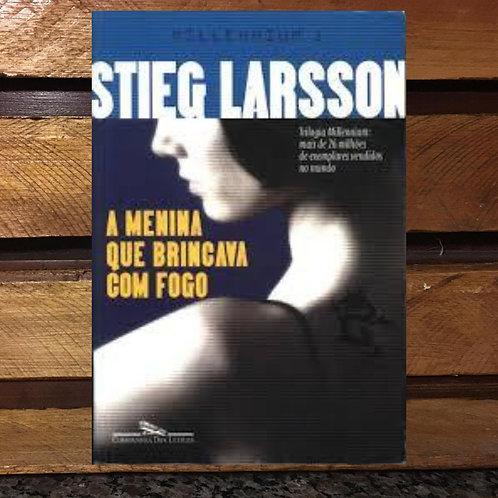 A menina que brincava com fogo - Stieg Larsson