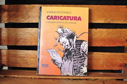 Caricatura: a imagem gráfica do humor - Joaquim da Fonseca