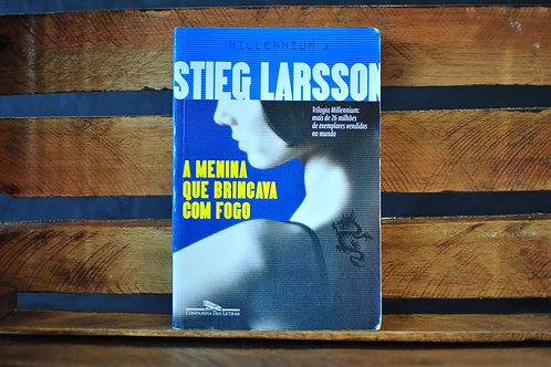 A menina que brincava com fogo: Millennium 2 - Stieg Larsson