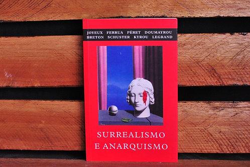 SURREALISMO E ANARQUISMO - JOYEUX; FERRUA; PERET; DOUMAYROU; BRETON e outros