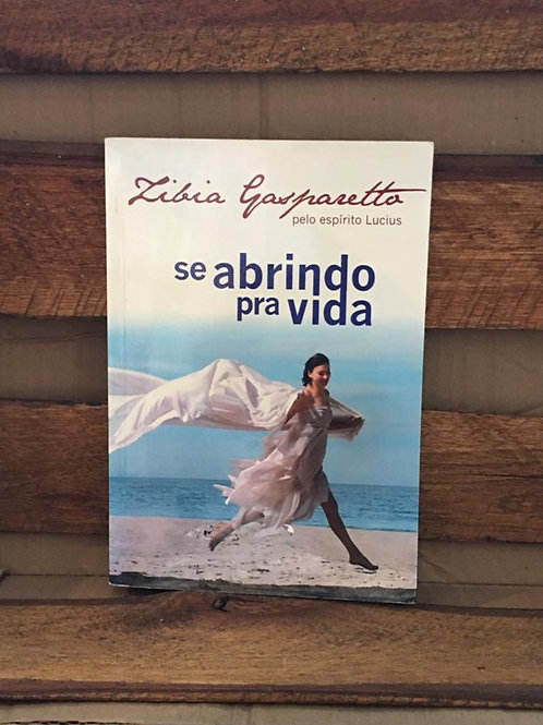 Se Abrindo pra Vida - Zibia Gasparetto