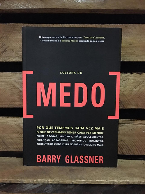 Cultura do Medo - Barry Glassner