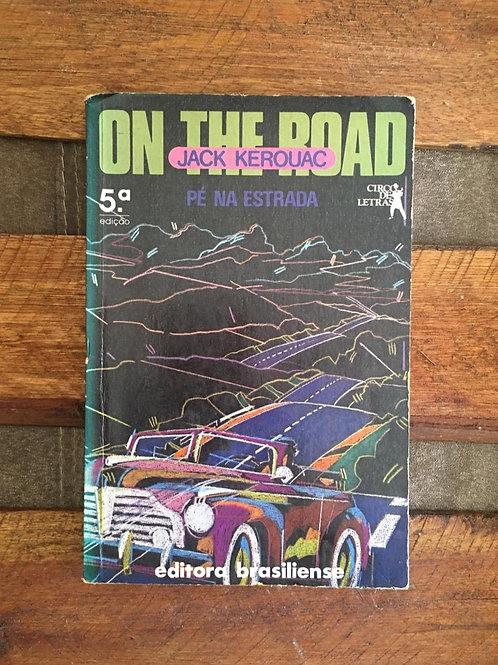 On The Road: Pé na estrada - Jack Kerouac