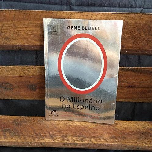 O Milionário no espelho - Gene Bedell