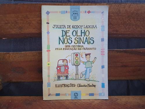 DE OLHO NOS SINAIS - JULIETA DE GODOY LADEIRA