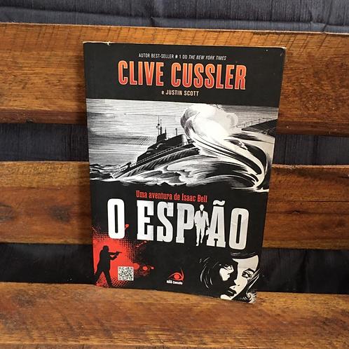 Uma Aventura de Isaac Bell: O Espião - Clive Cussler E Justin Scott