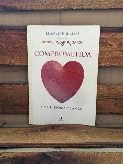 Comprometida - Elizabeth Gilbert