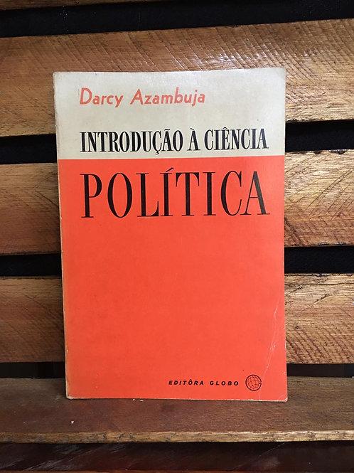 Introdução à Ciência Política - Darcy Azambuja