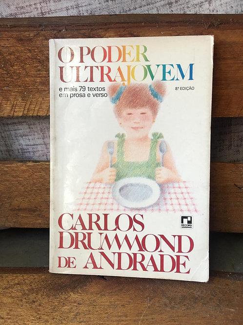 O PODER ULTRAJOVEM - CARLOS DRUMMOND DE ANDRADE