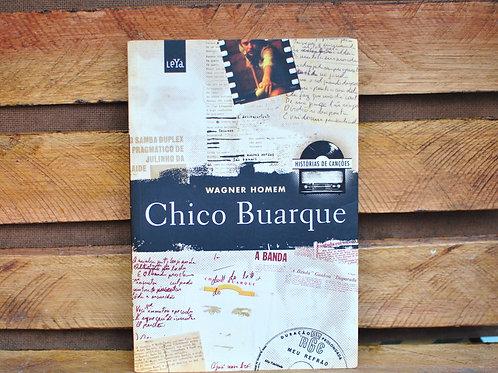 Histórias de Canções Chico Buarque - Wagner Homem