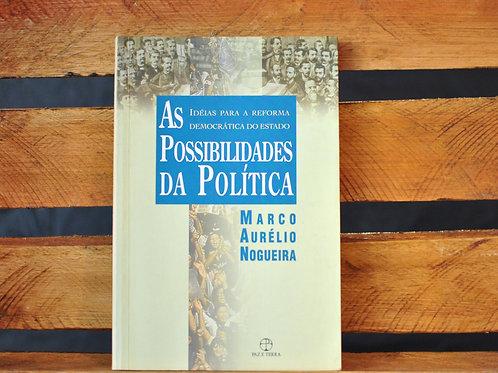 As Possibilidades da Política - Marco Aurélio Nogueira