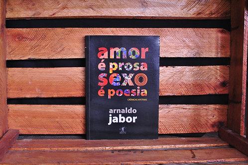 Amor é Prosa Sexo é Poesia - Arnaldo Jabor