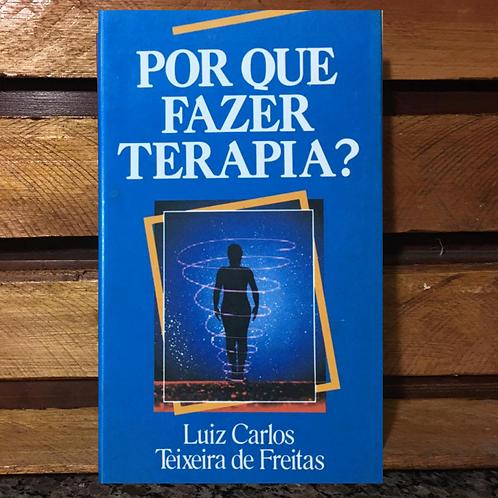 Por que Fazer Terapia? - Luiz Carlos Teixeira de Freitas