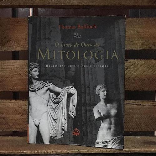O Livro de Ouro da Mitologia: Histórias de Deuses e Heróis - Thomas Bulfinch