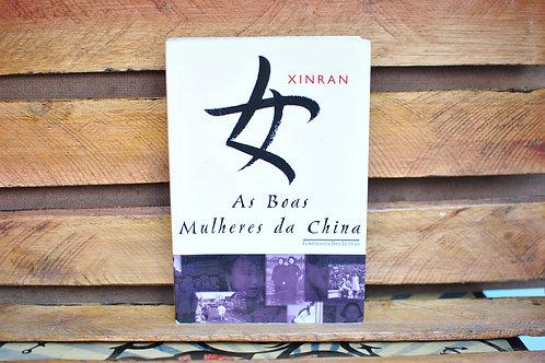 As Boas mulheres da China: vozes ocultas - Xinran